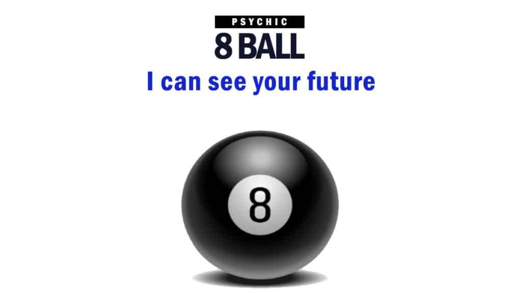 FREE PSYCHIC READING - Ask The Psychic 8 Ball A Question, Get Answers Immediately. I see your future.